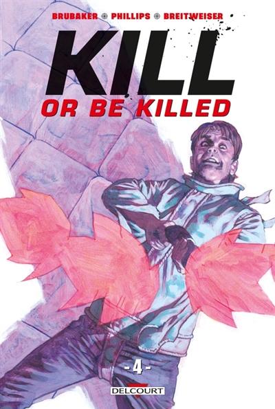 Kill or be killed. 4 | Brubaker, Ed (1966-....). Auteur