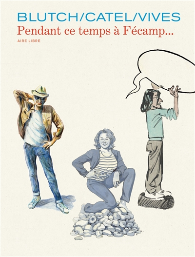 Les cahiers Aire libre. Vol. 5. Pendant ce temps à Fécamp...