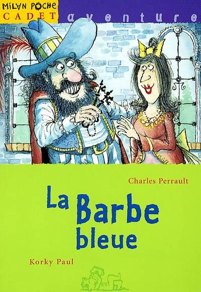 La Barbe-Bleue | Perrault, Charles (1628-1703). Auteur