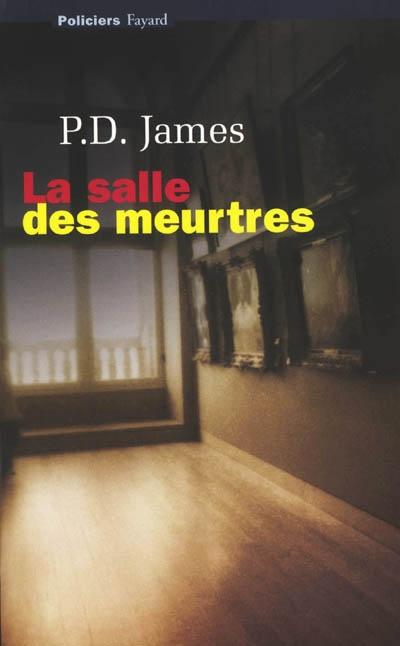 La salle des meurtres : roman / P. D. James | James, Phyllis Dorothy (1920-....). Auteur
