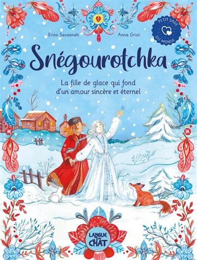 Snégourotchka : la fille de glace qui fond d'un amour sincère et éternel