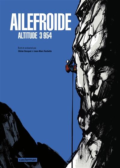 Ailefroide : altitude 3.954 | Rochette, Jean-Marc. Illustrateur