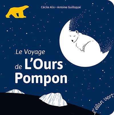 voyage de l'ours Pompon (Le)   Alix, Cécile. Auteur