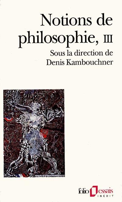 Notions de philosophie. Vol. 3