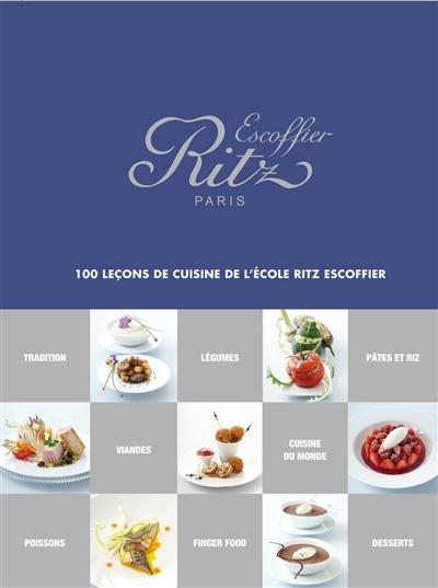 100 leçons de cuisine de l'École Ritz Escoffier / Ritz-Escoffier Paris | École Ritz-Escoffier (Paris). Auteur