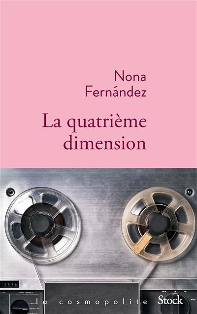 quatrième dimension (La) | Fernandez, Nona. Auteur