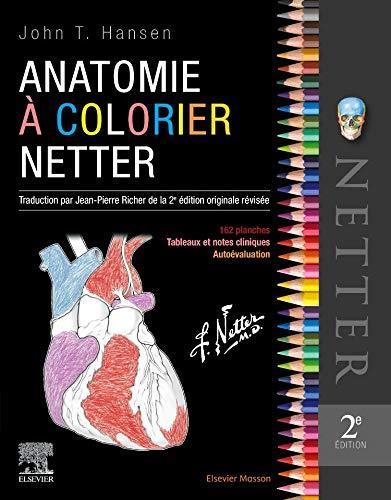 Anatomie à colorier Netter : 162 planches, tableaux cliniques, autoévaluation