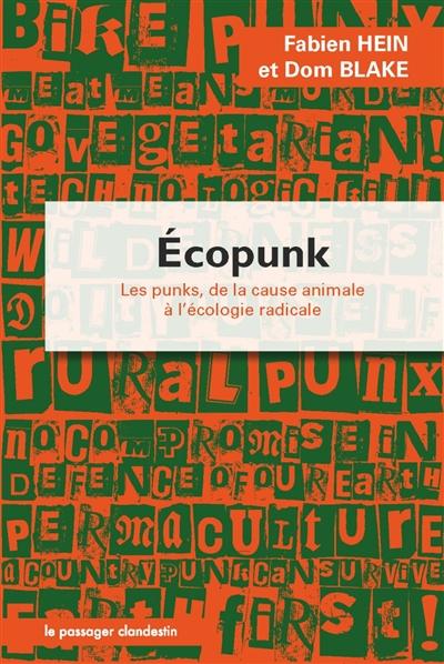Ecopunk : les punks de la cause animale à l'écologie radicale