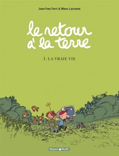 La vraie vie | Larcenet, Manu. Illustrateur