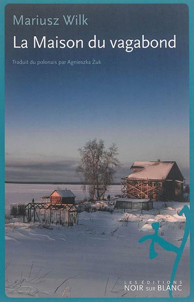 La Maison du vagabond | Wilk, Mariusz (1955-....). Auteur