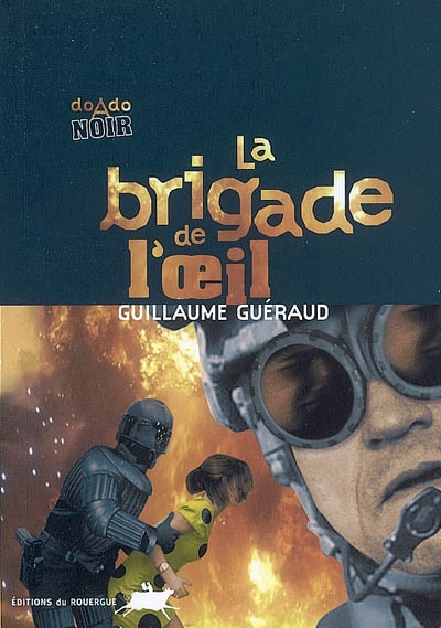 La brigade de l'oeil / Guillaume Guéraud   Guéraud, Guillaume. Auteur