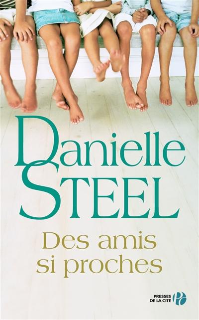 amis si proches (Des) : roman / Danielle Steel   Steel, Danielle (1947-....). Auteur