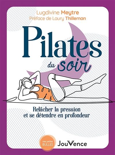 Pilates du soir : relâcher la pression et se détendre en profondeur