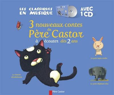 3 nouveaux contes du Père Castor : à écouter dès 2 ans   Gautier, Vanessa (1970-....). Illustrateur