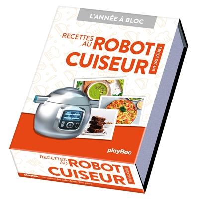 Recettes au robot cuiseur : en 365 jours