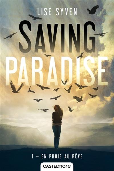 Saving paradise. Vol. 1. En proie au rêve