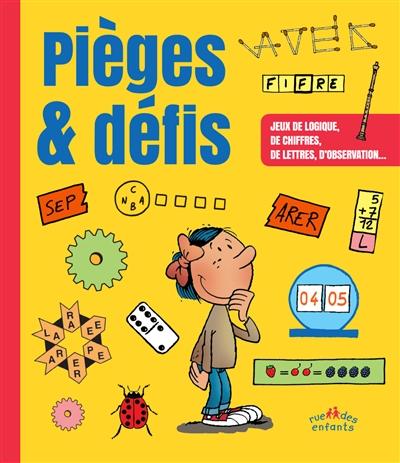 Pièges & défis : jeux de logique, de chiffres, de lettres, d'observation...
