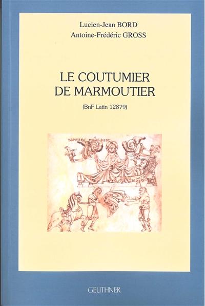 Le coutumier de marmoutier : bnf latin 12.879