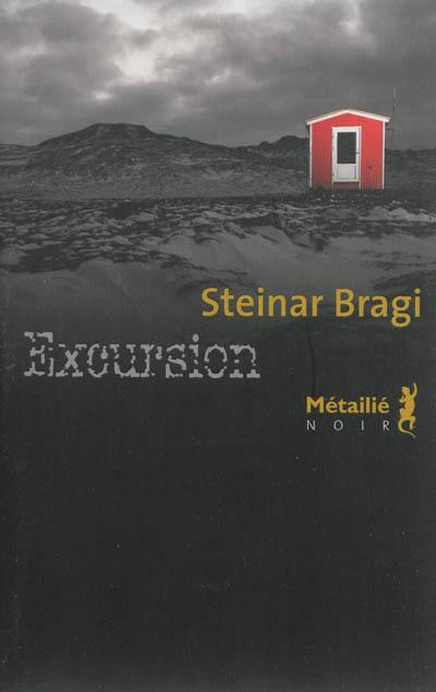 Excursion | Steinar Bragi Guómundsson (1975-....). Auteur
