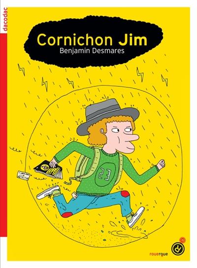 Cornichon Jim | Desmarès, Benjamin (1970-....). Auteur