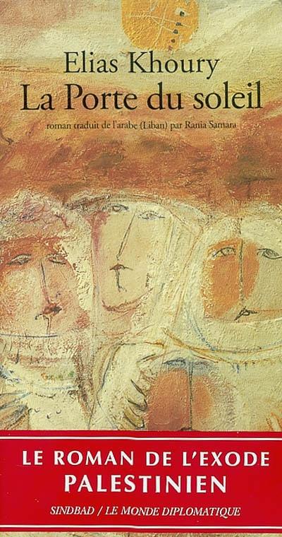 porte du soleil (La) : roman   Khoury, Elias (1948-....). Auteur