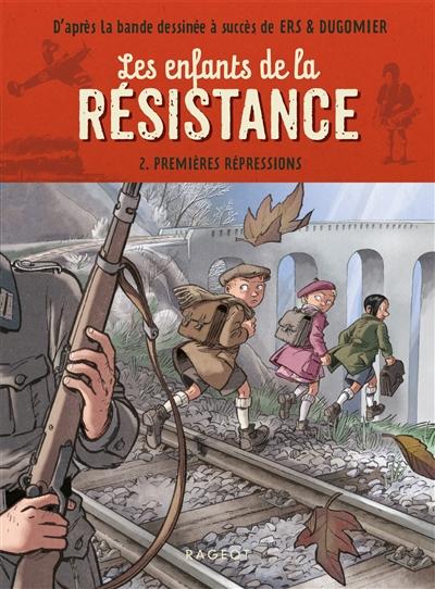Les enfants de la Résistance. Vol. 2. Premières répressions