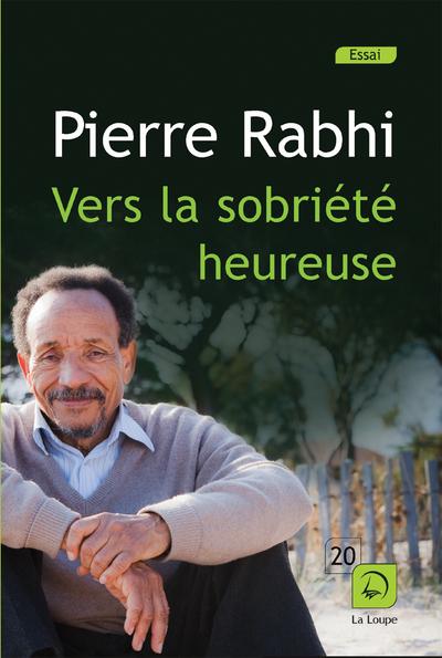 Vers la sobriété heureuse | Rabhi, Pierre (1938-....). Auteur