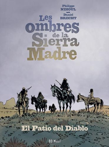 Les ombres de la Sierra Madre. Vol. 2. El patio del diablo