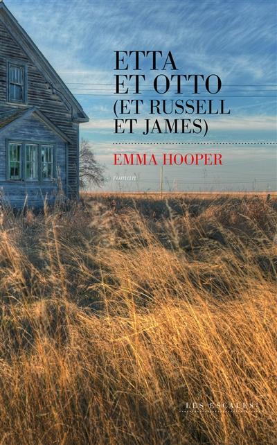 Etta et Otto : et Russell et James | Emma Hooper. Auteur
