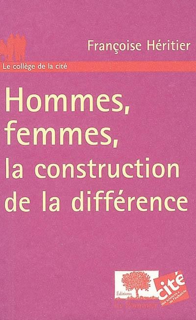 Hommes, femmes, la construction de la différence |