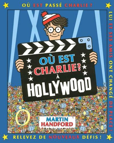 Où est Charlie ? À Hollywood / Martin Handford   Handford, Martin (1956-....). Auteur. Illustrateur