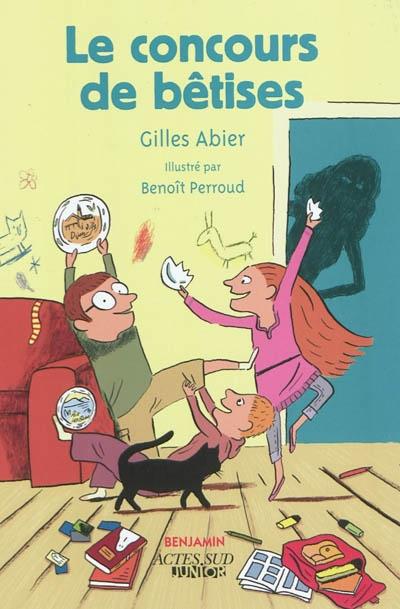 Le concours de bêtises / Gilles Abier | Abier, Gilles (1970-....). Auteur