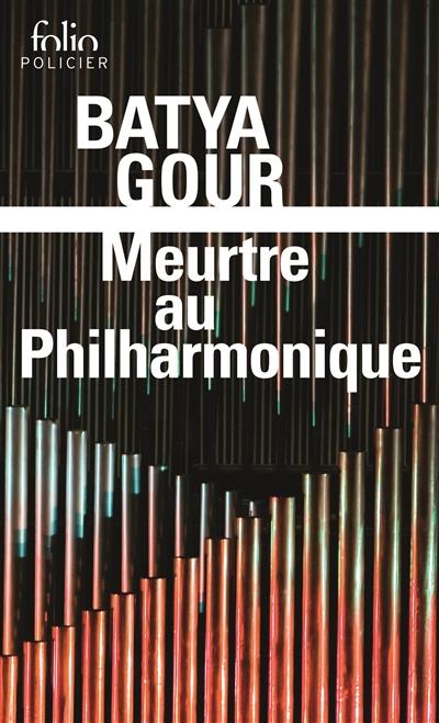 Meurtre au Philharmonique | Gour, Batya (1947-2005). Auteur