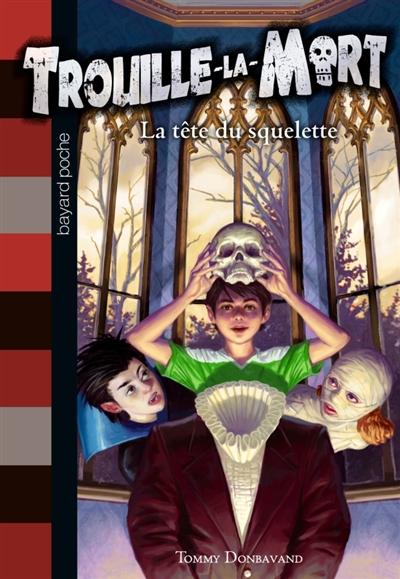 La tête du squelette / de Tommy Donbavand | Donbavand, Tommy. Auteur