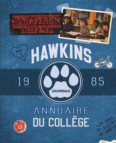 Stranger things : Hawkins, louveteaux : annuaire du collège 1985. Stranger things : Hawkins : lycée, annuaire 1985