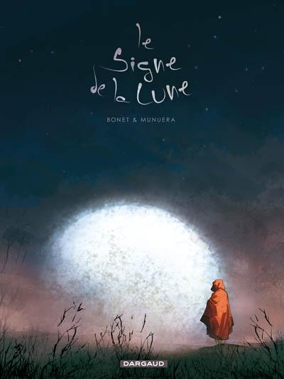Le signe de la lune | Enrique Bonet (1966-....). Auteur