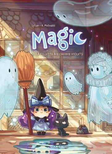 Magic. Vol. 1. La fillette aux cheveux violets
