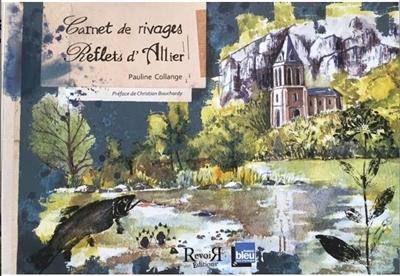 Carnet de rivages : reflets d'Allier