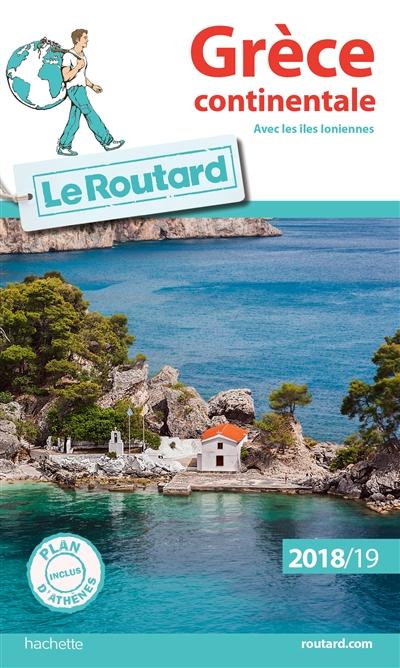 Grèce continentale : avec les îles Ioniennes : 2018-19 | Gloaguen, Philippe (1951-....). Auteur