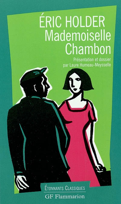 Mademoiselle Chambon : roman / Éric Holder   Holder, Éric (1960-2019). Auteur