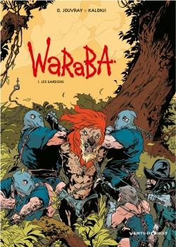 Waraba. Vol. 1. Les gardiens