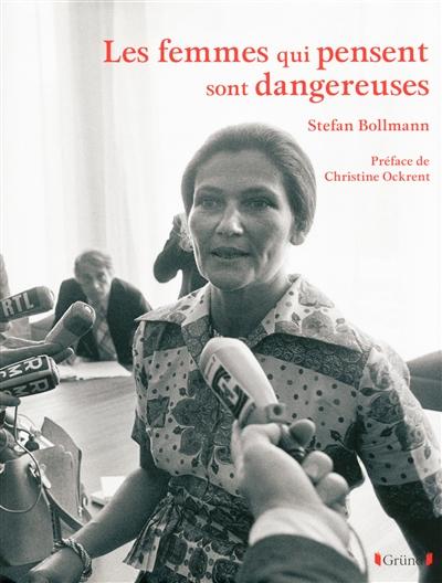 [Les ]femmes qui pensent sont dangereuses / Stefan Bollmann   Stefan Bollmann
