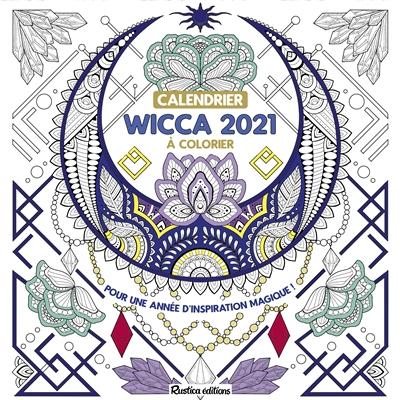 Wicca à colorier : pour une année d'inspiration magique ! : calendrier 2021