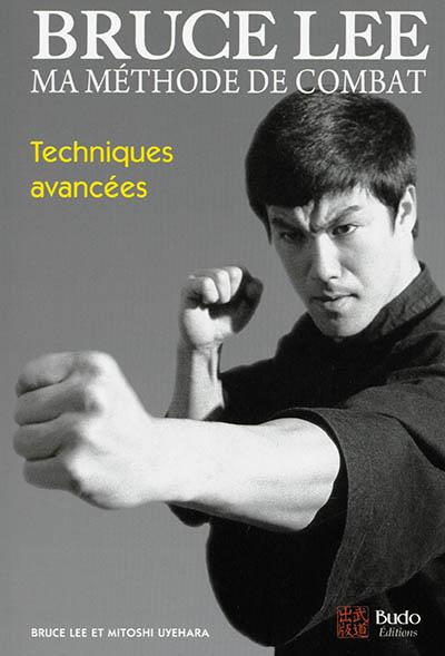 Bruce Lee, ma méthode de combat. Vol. 4. Techniques avancées