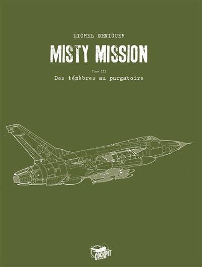 Misty mission. Vol. 3. Des ténèbres au purgatoire