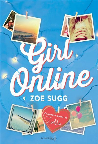 Girl online / Zoe Sugg | Sugg, Zoe. Auteur
