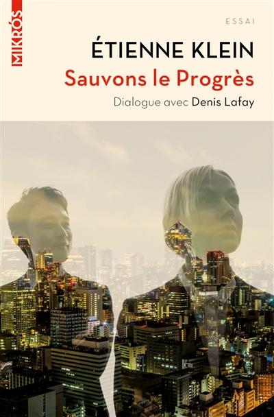 Sauvons le progrès : dialogue avec Denis Lafay