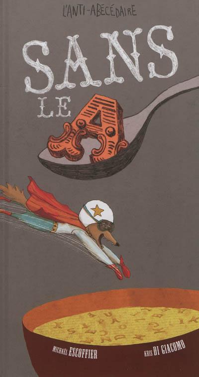 Sans le A   Michaël Escoffier (1970-....). Auteur