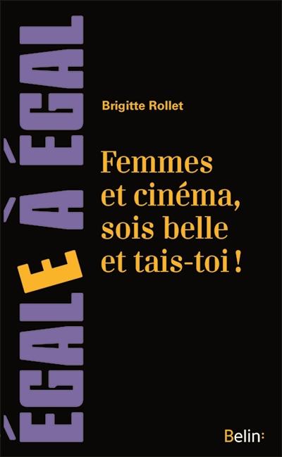 Femmes et cinéma, sois belle et tais-toi ! |