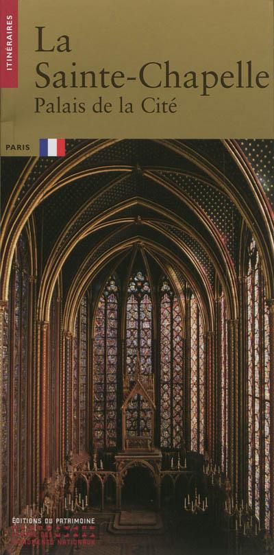 La Sainte-Chapelle : Palais de la Cité